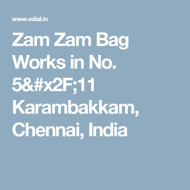 Zam Zam Bag Works in No. 5/11 Karambakkam, Chennai, India