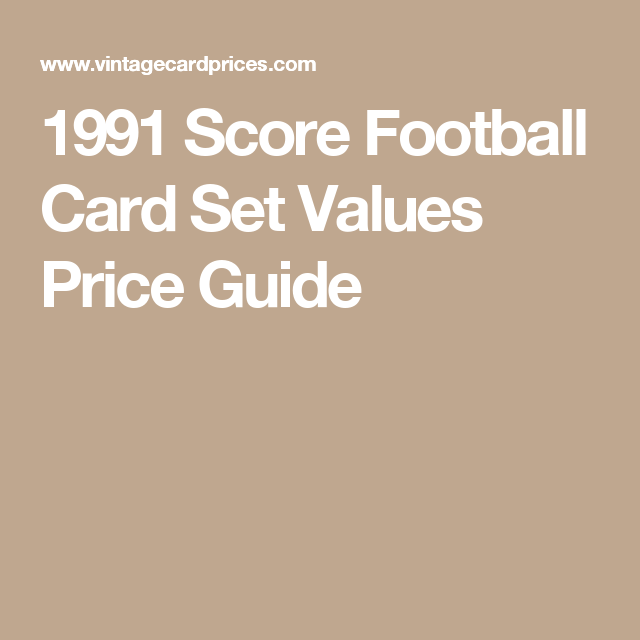 1991 Score Football Card Set Values Price Guide | all sports