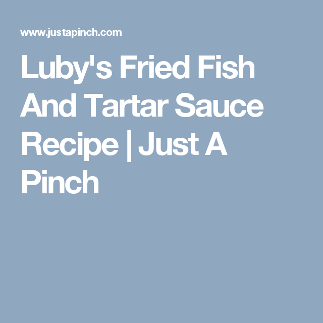 Lubys fried fish recipe