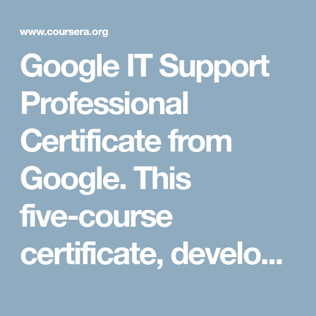 Google It Support Professional Certificate From Google This Five