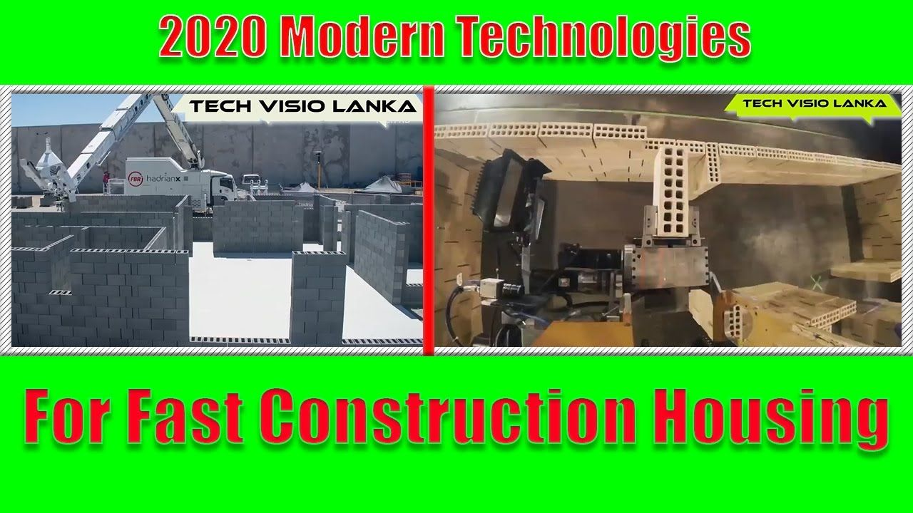 Most Amazing Modern Technologies For Fast Construction Housing 2020 Home Construction Modern Technology Modern
