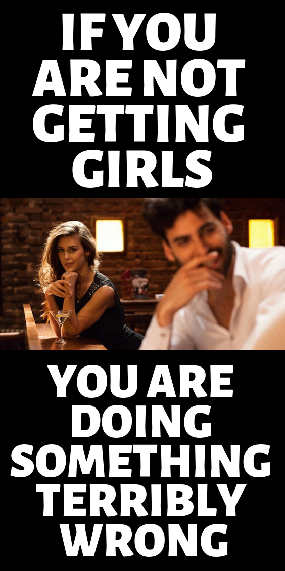 Getting girls is easy