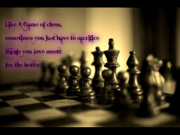 Best Chess Queen Quotes: Like A Game Of Chess....... Quote Created By: Joy