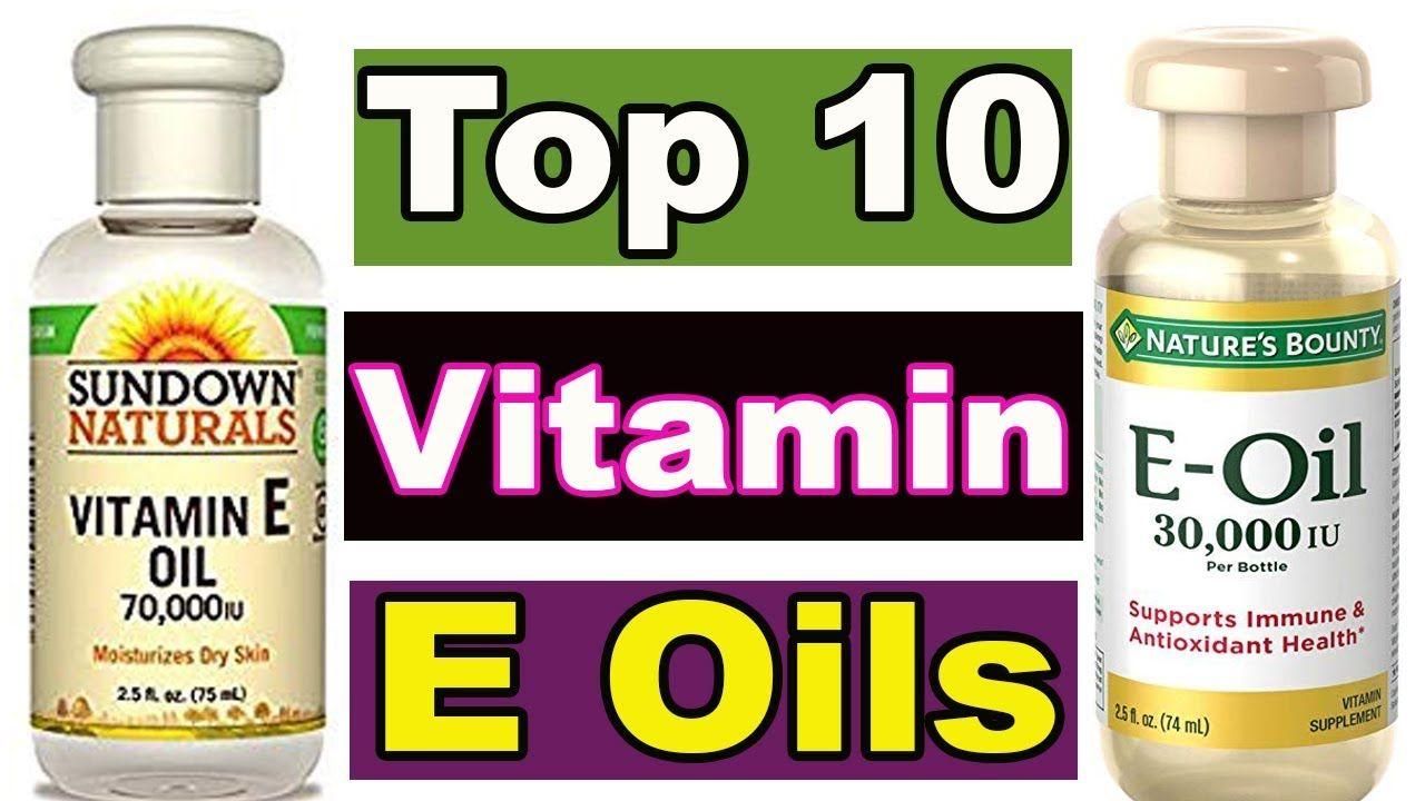 Vitamin E Oil Top 10 Best Vitamin E Oils How To Use Vitamin E Oil Benefits Of E Oil Vitamin E Oil Benefits Oil Benefits Vitamin E Oil
