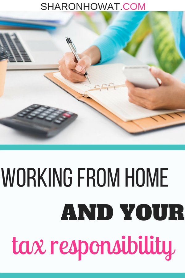 Working From Home Your Tax Responsibility Online taxes