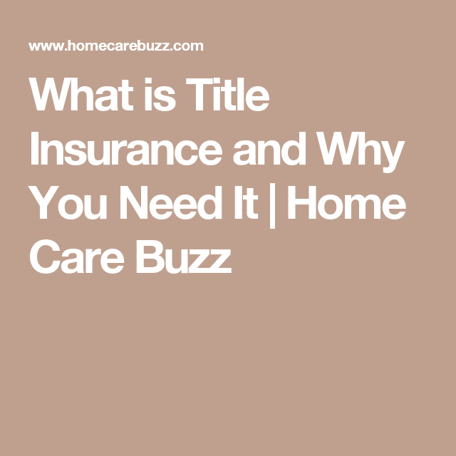 What Is Title Insurance And Why You Need It Title Insurance