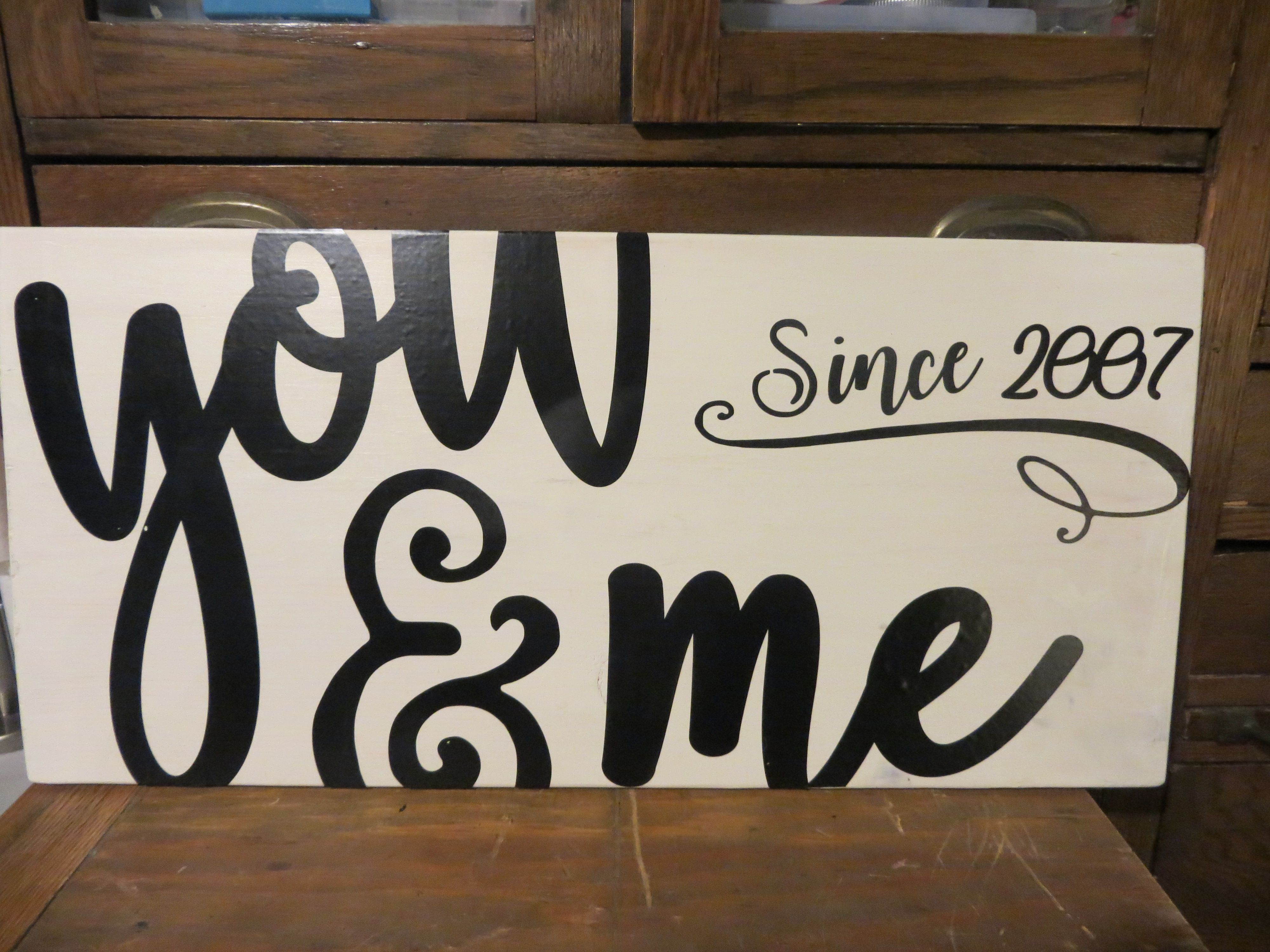 wooden sign vinyl letters you and me since xxxx