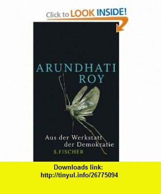 Aus der Werkstatt der Demokratie (9783100660664) Arundhati Roy , ISBN-10: 3100660668  , ISBN-13: 978-3100660664 ,  , tutorials , pdf , ebook , torrent , downloads , rapidshare , filesonic , hotfile , megaupload , fileserve