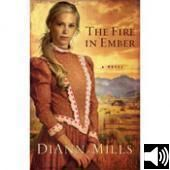 The Fire in Ember: A Novel by DiAnn Mills, available as audio book  (Unabridged)