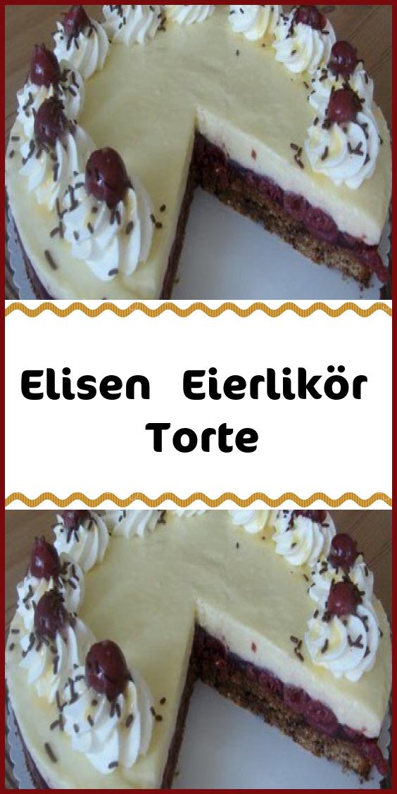 Elisen Eierlikör Torte – Einfache Rezepte