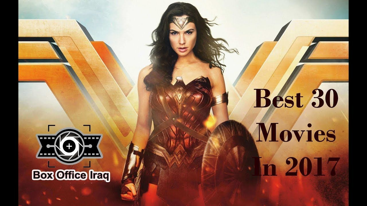 Best 30 Movies In 2017 افضل افلام الاكشن والمغامرات بشدة لعام 2017 Movies 2017 Wonder Woman Movies
