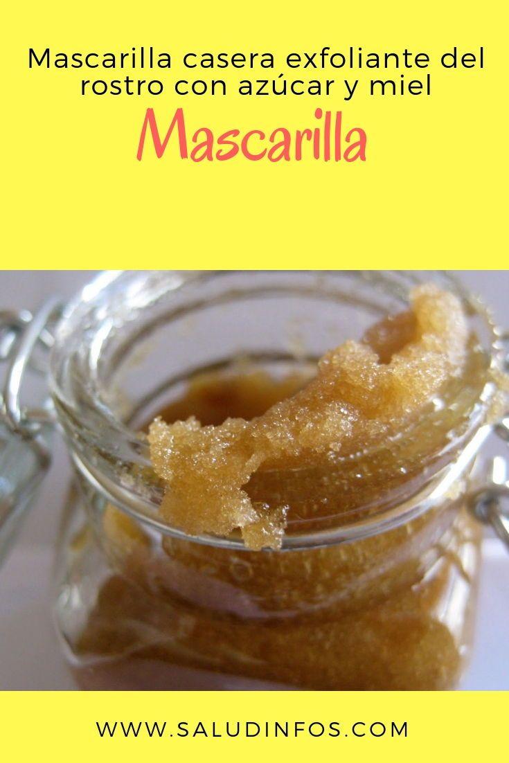 Mascarilla Casera Exfoliante Del Rostro Con Azúcar Y Miel Mascarilla Azúcar Miel Natural Botox Food Beauty Hacks