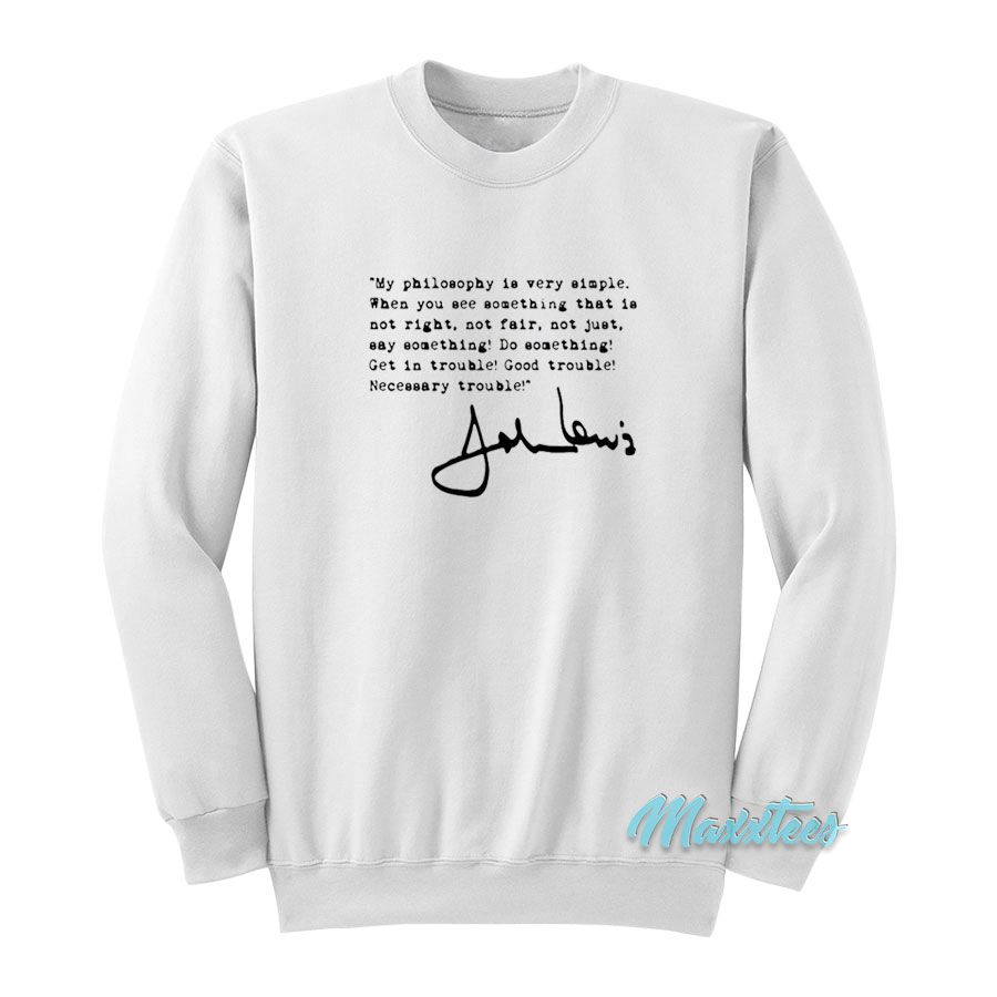 John Lewis Good Trouble Quote Sweatshirt