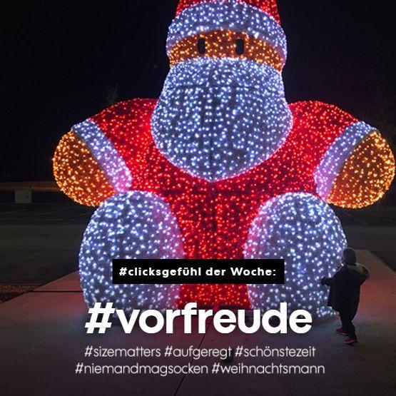 #clicksgefühl der Woche: #vorfreude #sizematters #aufgeregt #schönstezeit #niemandmagsocken #weihnachtsmann