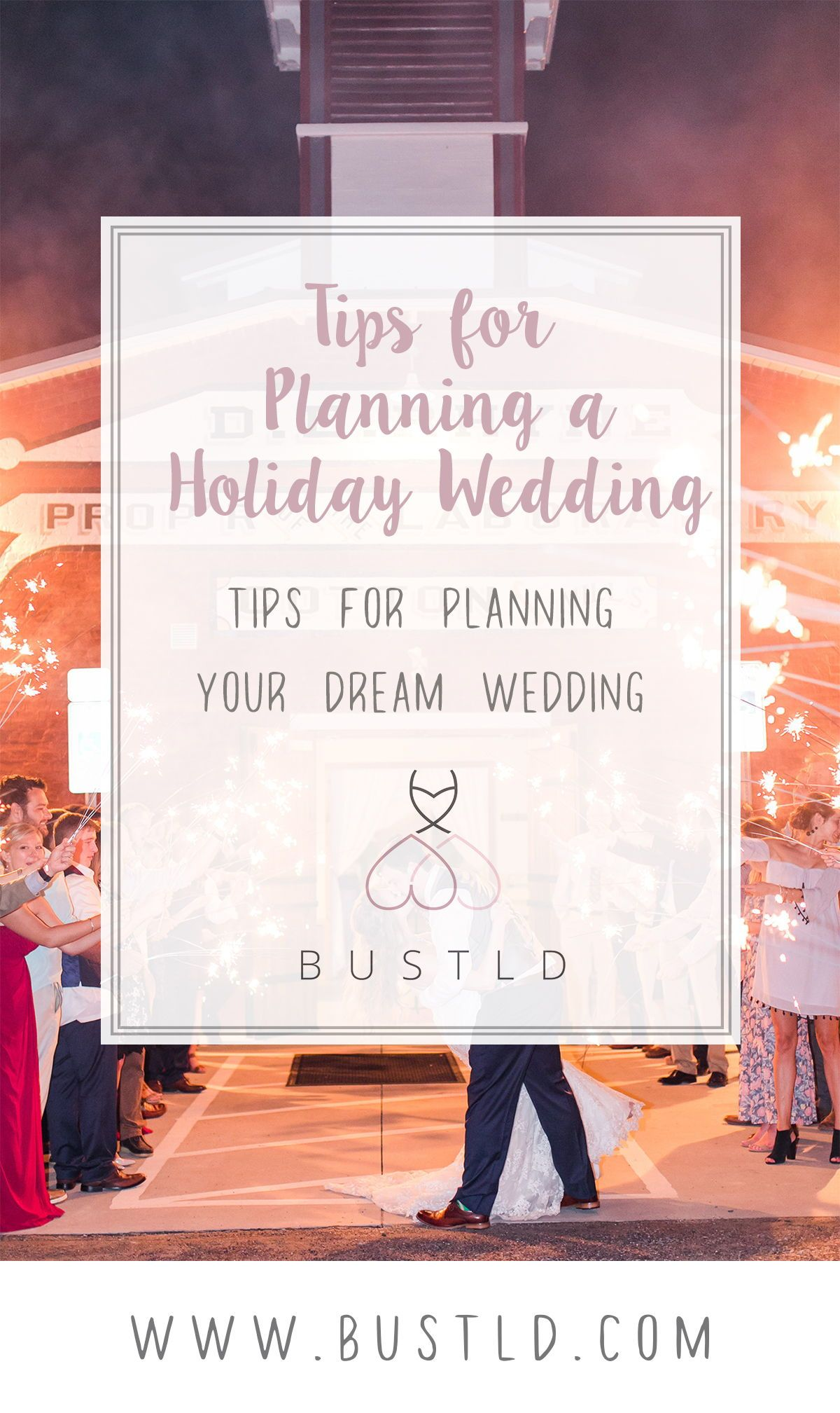 selecting a holiday weekend for your wedding bustld planning