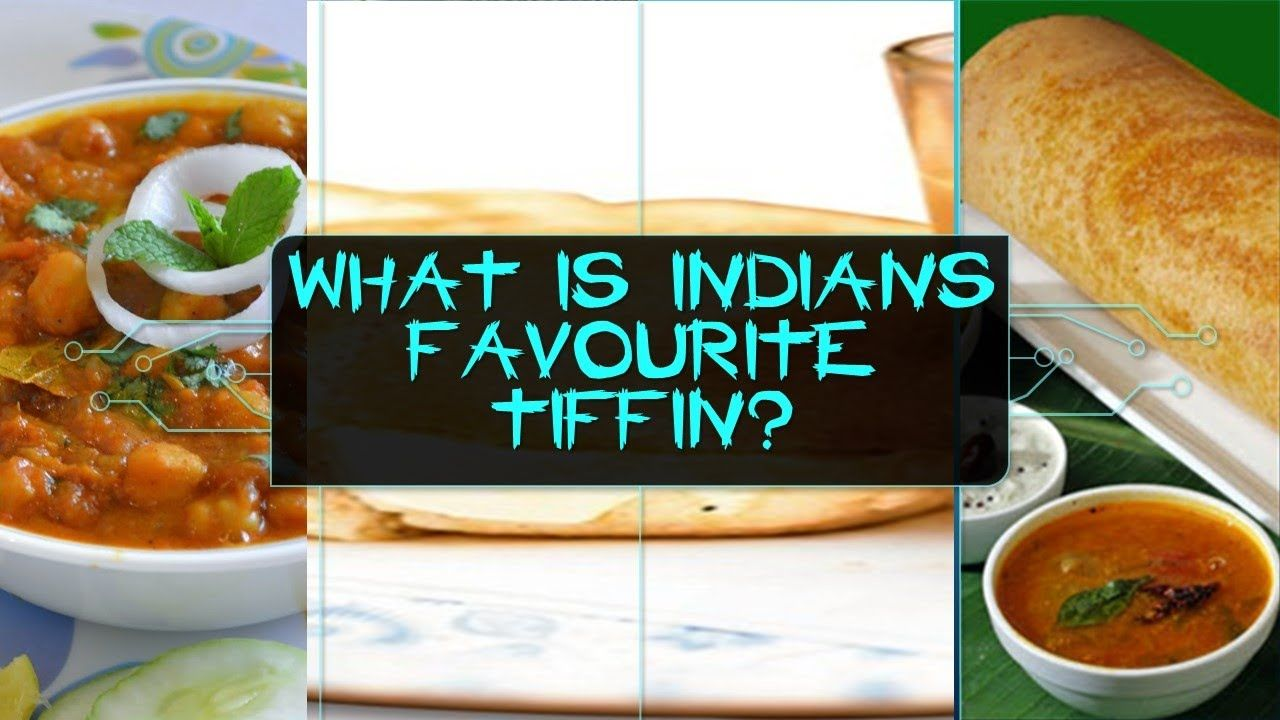 What is Indians Favourite Tiffin?
