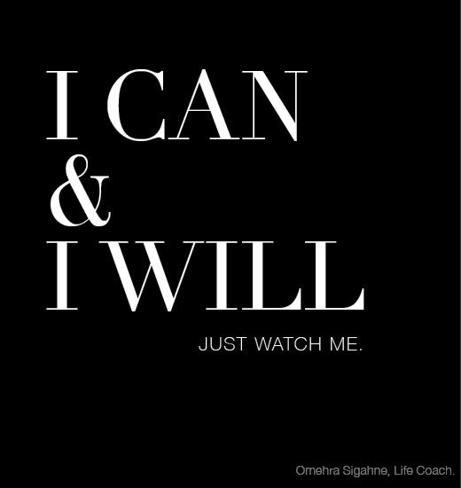 I Can And I Will. Just Watch Me. #success