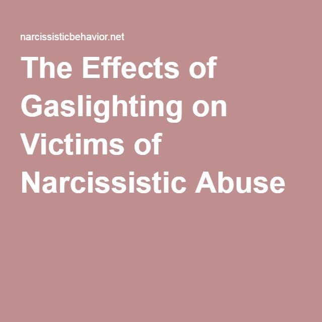 The Effects of Gaslighting on Victims of Narcissistic Abuse  sc 1 st  Pinterest & The Effects of Gaslighting on Victims of Narcissistic Abuse ...