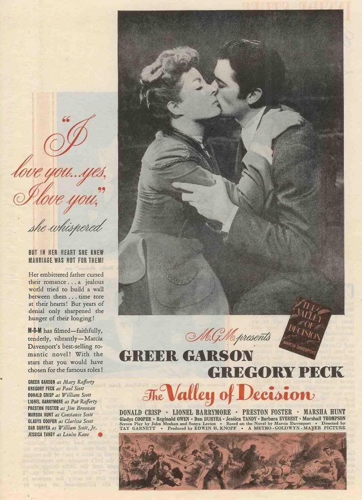 VALLEY OF DECISION ~ Gregory Peck and Greer Garson (a great team in the romance movies)