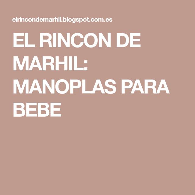 EL RINCON DE MARHIL: MANOPLAS PARA BEBE | Bebé patucos, calcetines y ...