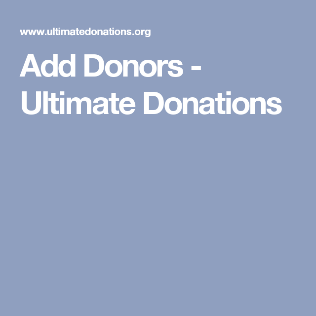 Add Donors - Ultimate Donations