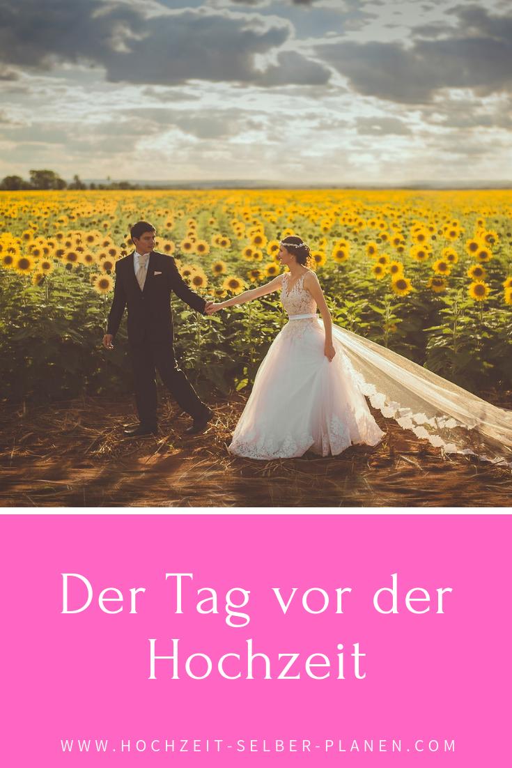 Der Tag Vor Der Hochzeit Hochzeit Hochzeitstipps Hochzeitsfeier