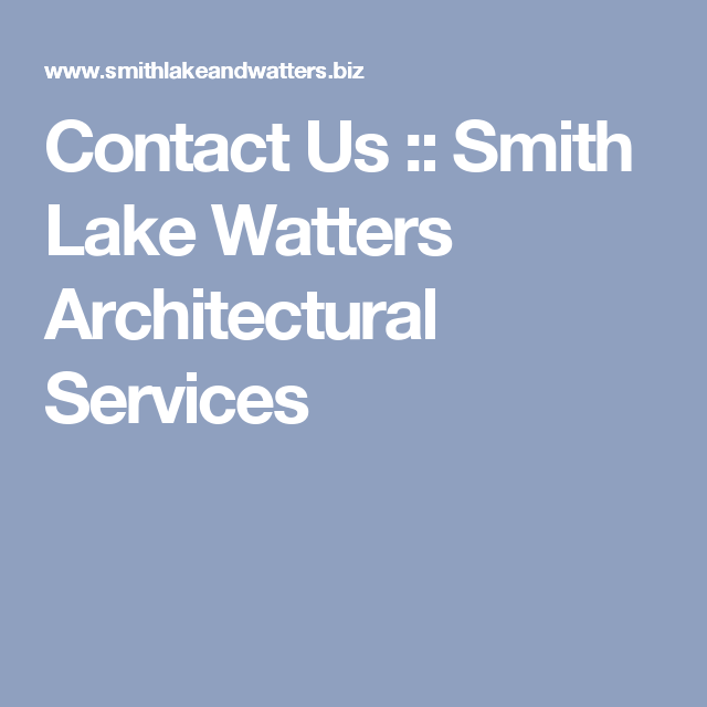 Contact Us :: Smith Lake Watters Architectural Services