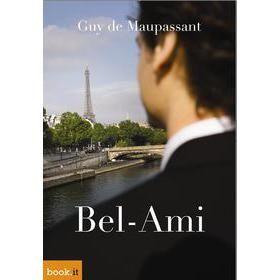 "Guy De Maupassant ""Bel-Ami"""