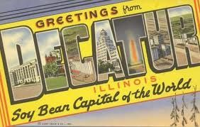 Decatur, Illinois-Lived there 17 years