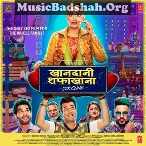 Khandaani Shafakhana 2019 Hindi Movie Songs Free Download Movie Songs Hindi Movie Song Bollywood Songs