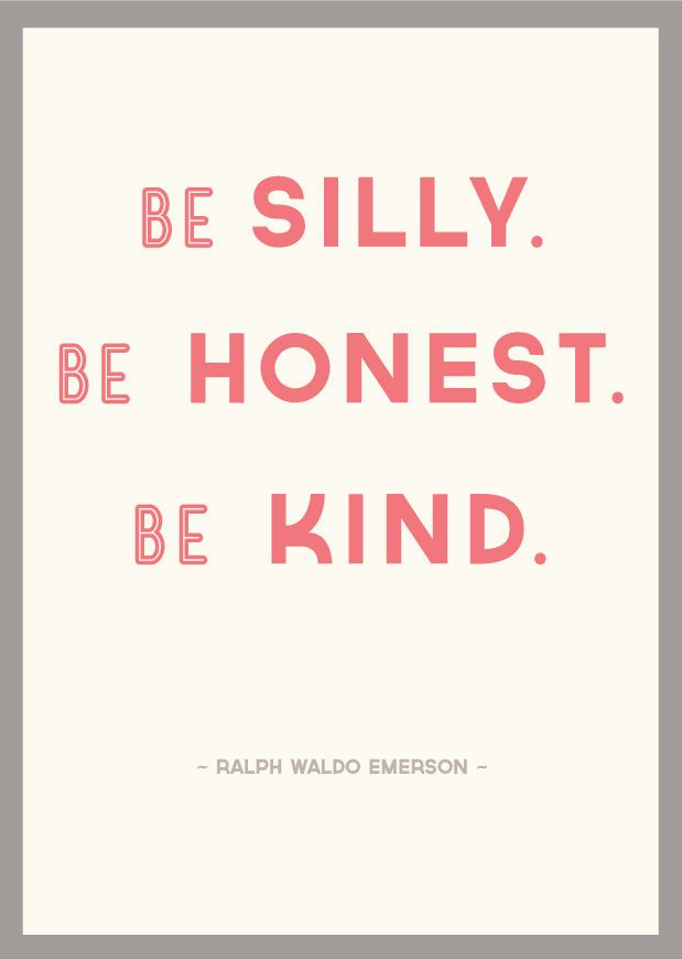 be silly be honest be kind ralph waldo emerson #quote #words - builders quotation