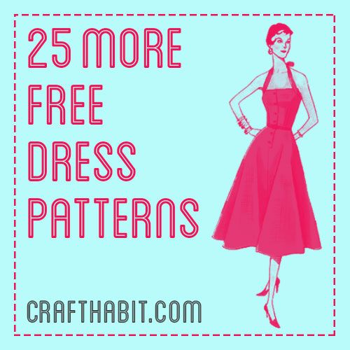 25 *More* Free Dress Patterns - CraftHabit.com | Free Women's ...