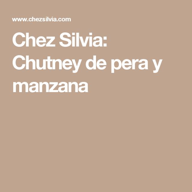 Chez Silvia: Chutney de pera y manzana