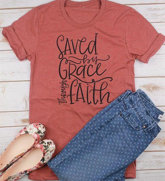 66852d1ed Saved By Grace Through Faith|Christian Shirt|Christian shirt for  Women|Women's Jesus