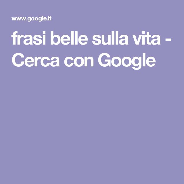frasi belle sulla vita - Cerca con Google