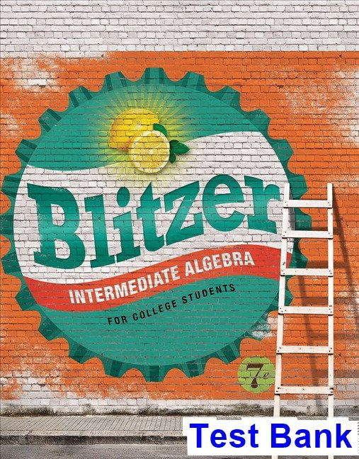 Intermediate Algebra For College Students 7th Edition Blitzer Test Bank    Test Bank, Solutions Manual, Exam Bank, Quiz Bank, Answer Key For Textbook  ...