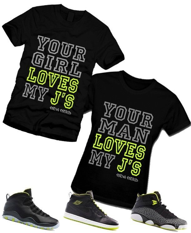 124e05c4d15 MEN WOMEN LOVES MY JS T-Shirt to Match Air Jordan 6 RINGS 10 Retro VENOM  GREEN 1