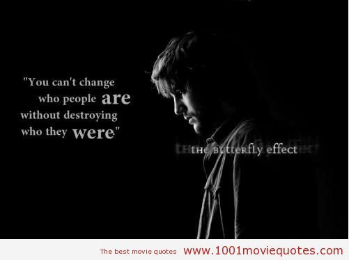 The Butterfly Effect (2004) - Movie Quote