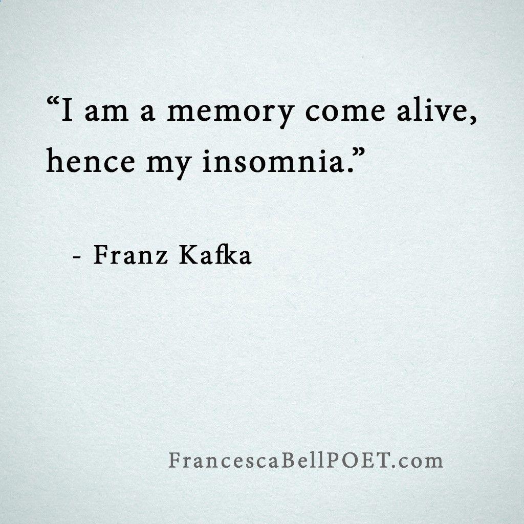 Quotes About Insomnia Franz Kafka Quote Memories Insomnia  Health  Pinterest  Kafka
