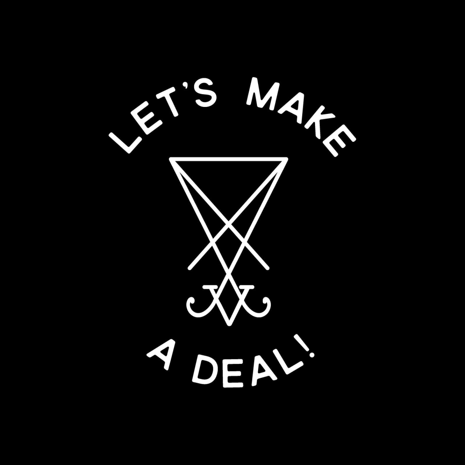 Let S Make A Deal Lucifer Edition Lucifer Lucifer Quote Satan Lucifer