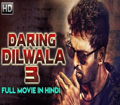 Daring Dilwala 3 2019 Hindi Dubbed 720p HD Movie Free Download latest Movies Bollywood MoviesHollywood MoviesPanjabi MoviesLatest MoviesSouth Hindi Dubbed MoviesHollywood...