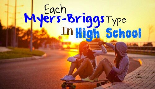 Each Myers-Briggs Type In High School