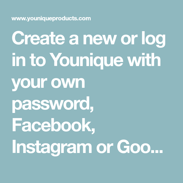 Create A New Or Log In To Younique With Your Own Password
