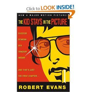 """""""The Kid Stays in the Picture"""" by Robert Evans"""
