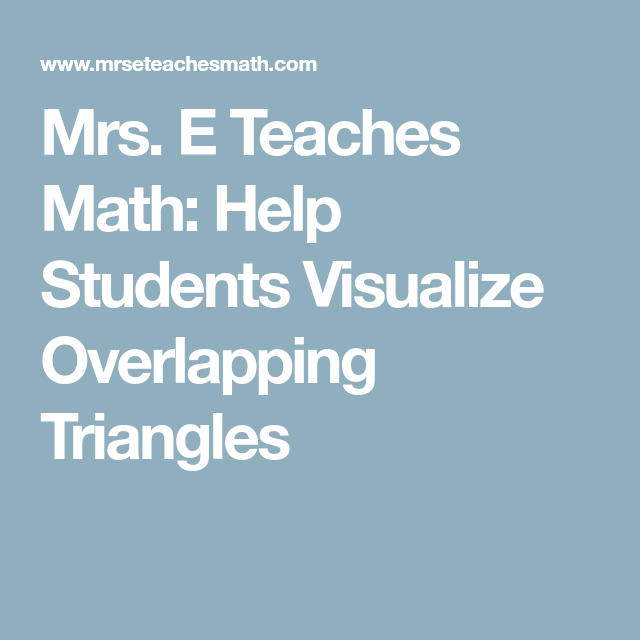 Help Students Visualize Overlapping Triangles | Triangles, Students ...