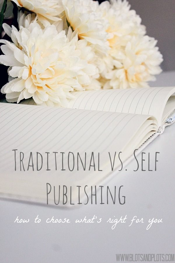 Traditional vs. Self Publishing: how to choose what's right for you by Jenny Bravo of Blots & Plots blog