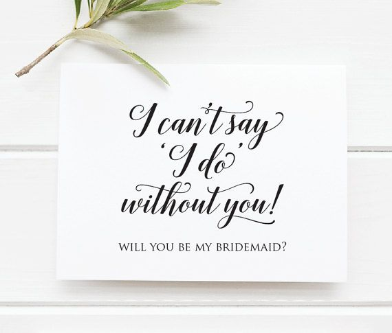 Bridesmaid Proposal Card, ' I Can't Say I Do Without You