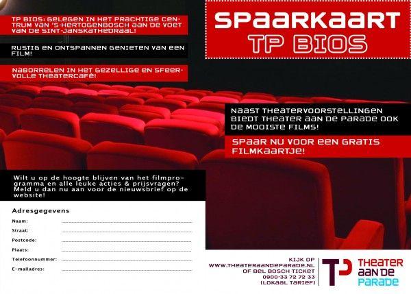 Spaarkaart - Spaar voor een gratis filmkaartje met de spaarkaart van TP Bios. Vraag de stempelkaart bij Bosch Ticket en spaar mee! - Bij een volle spaarkaart, tien stempel, ontvangt u bij het eerst volgende filmbezoek een filmkaartje gratis - http://www.theateraandeparade.nl/film/Spaarkaart/
