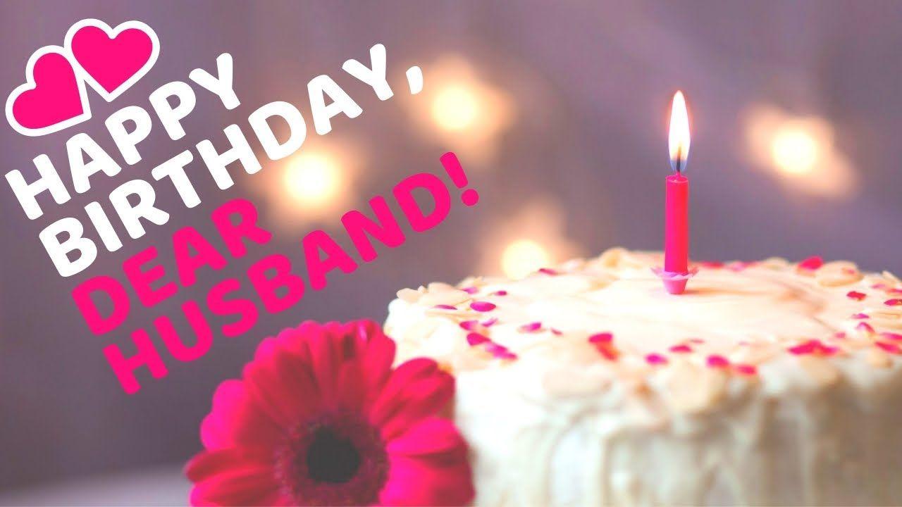 Happy Birthday Wishes For Husband Happy Birthday Dear Husband Birthday Wish For Husband Birthday Wishes For Husband