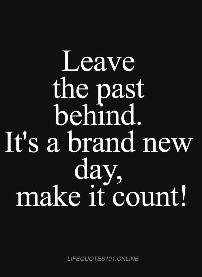 Funny Images With Quotes On Leaving The Past Behind Quote Its